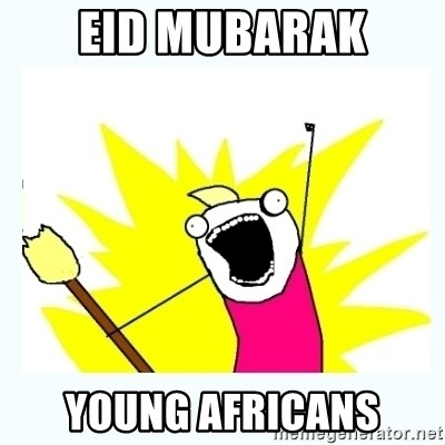 All the things - EID MUBARAK YOUNG AFRICANS