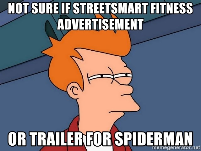Futurama Fry - Not sure if Streetsmart fitness advertisement or trailer for spiderman