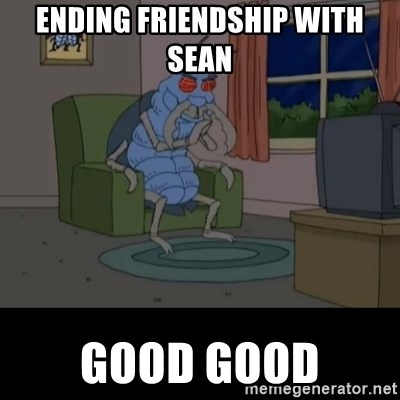 Family Guy Beetle - Ending friendship with sean good good