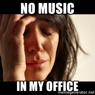 No Music in my office - crying girl sad | Meme Generator