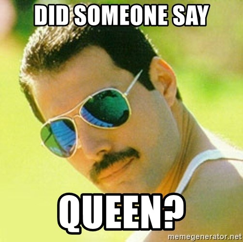 typical Queen Fan - Did someone say Queen?