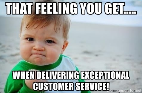 that feeling you get when delivering exceptional customer service that feeling you get when delivering exceptional customer