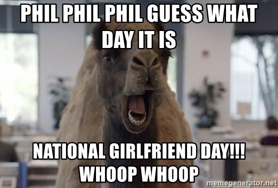 PHIL PHIL PHIL GUESS WHAT DAY IT IS NATIONAL GIRLFRIEND DAY