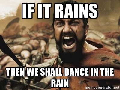 300 - If it rains Then we shall dance in the rain