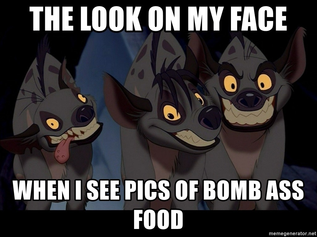 Three Hyenas from Lion King - THE LOOK ON MY FACE WHEN I SEE PICS OF BOMB ASS FOOD