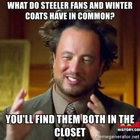 national geographic man - What do steeler fans and winter coats have in common? You'll find them both in the closet