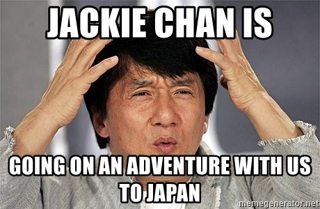 Jackie Chan - Jackie Chan is GOING ON AN ADVENTURE WITH US TO JAPAN