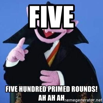 The Count - five five hundred primed rounds! ah ah ah