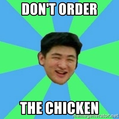 Funny Asian Guy - Don't order The chicken