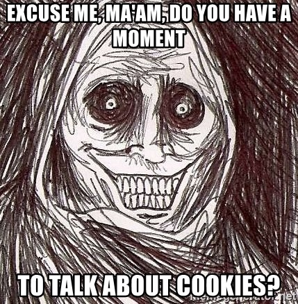 Shadowlurker - Excuse me, ma'am, do you have a moment to talk about cookies?