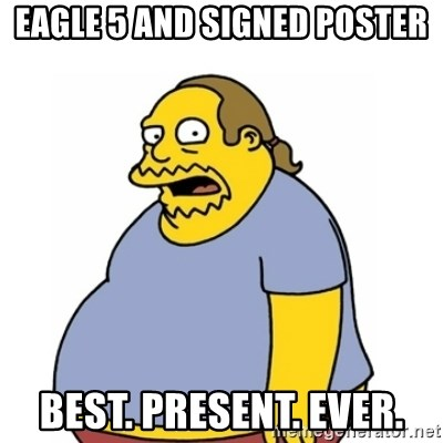 Comic Book Guy Worst Ever - EAGLE 5 and signed poster Best. Present. Ever.