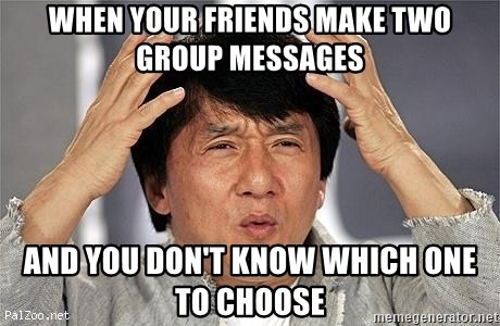 Confused Jackie Chan - When your friends make two group messages And you don't know which one to choose