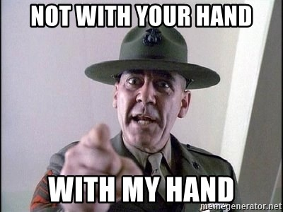 Military logic - Not with your hand with my hand