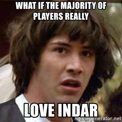Conspiracy Keanu - What if the majority of players really love Indar