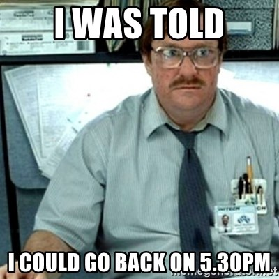 Milton Office Space - I WAS TOLD I COULD GO BACK ON 5.30PM