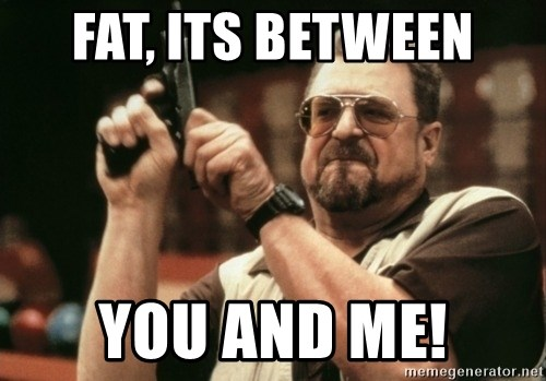 Walter Sobchak with gun - fat, its between you and me!