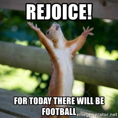 Praising Squirrel - Rejoice! For today there will be football