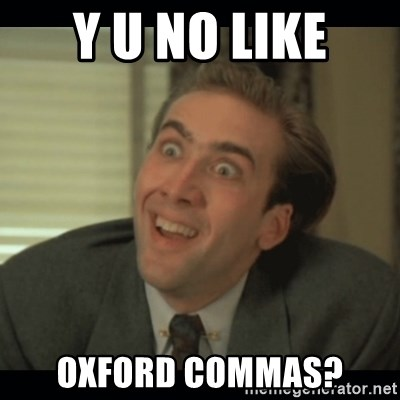 Nick Cage - Y U NO LIKE OXFORD COMMAS?