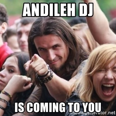 Ridiculously Photogenic Metalhead - ANDILEH DJ IS COMING TO YOU