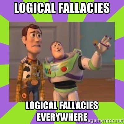 X, X Everywhere  - Logical fallacies Logical fallacies everywhere