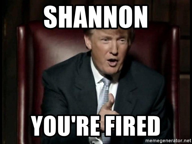 Donald Trump - Shannon You're fired