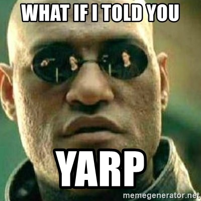 What If I Told You - WHAT IF I TOLD YOU YARP