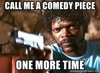 Pulp Fiction - CALL ME A COMEDY PIECE  ONE MORE TIME