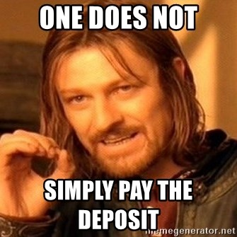 One Does Not Simply - one does not simply pay the                                                deposit