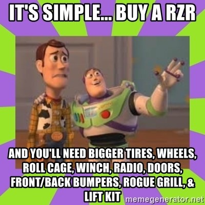 Its Simple Buy A Rzr And Youll Need Bigger Tires Wheels Roll