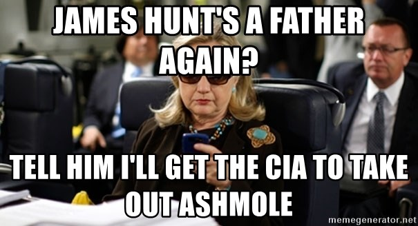 Hillary Text - James Hunt's a father again? Tell him I'll get the CIA to take out Ashmole