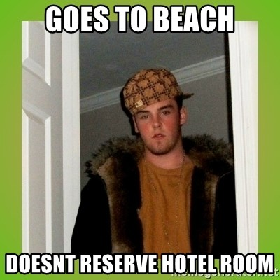 Douche guy - GOES TO BEACH DOESNT RESERVE HOTEL ROOM