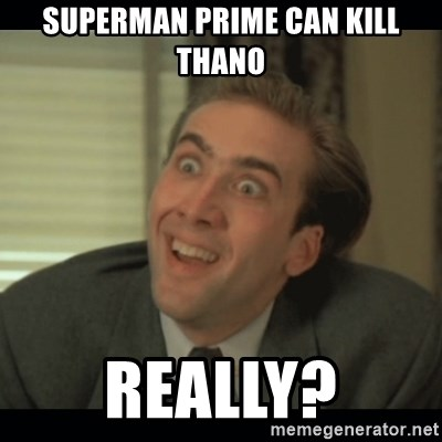 Nick Cage - Superman Prime Can kill Thano REALLY?