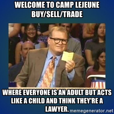 drew carey - Welcome to Camp Lejeune Buy/Sell/Trade Where everyone is an adult but acts like a child and think they're a lawyer.