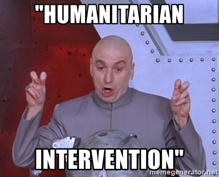 """Dr. Evil Air Quotes - """"HUMANITARIAN INTERVENTION"""""""