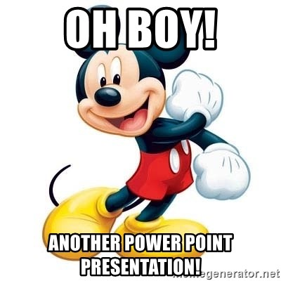 mickey mouse - OH BOY! Another Power Point presentation!
