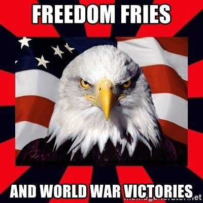 Bald Eagle - FREEDOM FRIES AND WORLD WAR VICTORIES