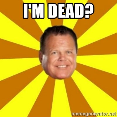 Jerry Lawler - I'm dead?
