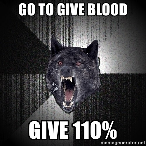 Insanity Wolf - GO TO GIVE BLOOD GIVE 110%