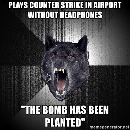 """Insanity Wolf - plays counter strike in airport without headphones """"the bomb has been planted"""""""