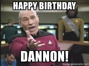 Captain Picard - HAPPY BIRTHDAY DANNON!