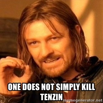 One Does Not Simply -  One does not simply Kill tenzin