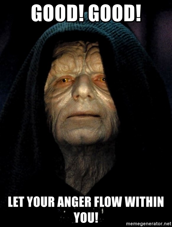 Star Wars Emperor - Good! Good! Let your anger flow within you!