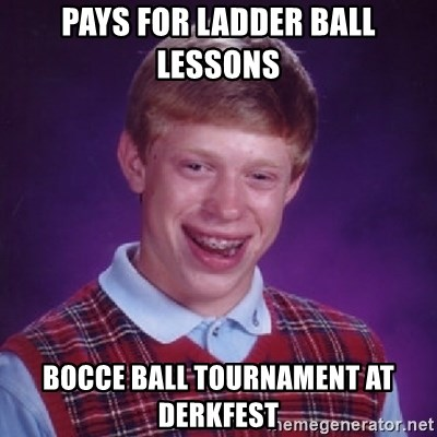 pays for ladder ball lessons bocce ball tournament at derkfest bad