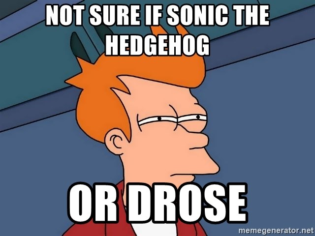 Futurama Fry - NOT SURE IF SONIC THE HEDGEHOG OR DROSE