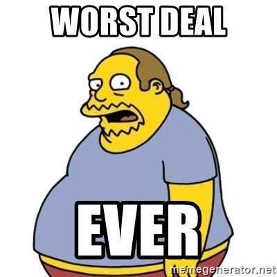 Comic Book Guy Worst Ever - Worst deal  ever
