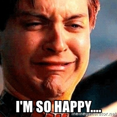 I'm so happy.... - Crying Tobey Maguire | Meme Generator