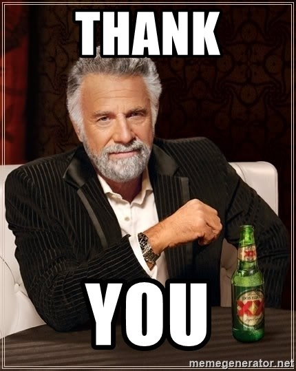 The Most Interesting Man In The World - THANK YOU