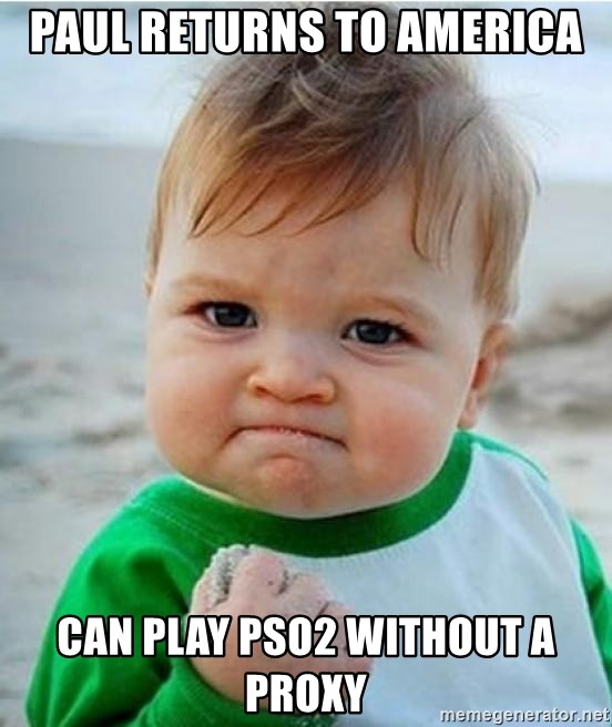 Victory Baby - Paul returns to America Can play PSO2 without a proxy