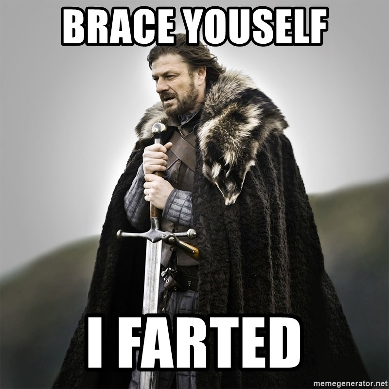Game of Thrones - Brace youself i farted