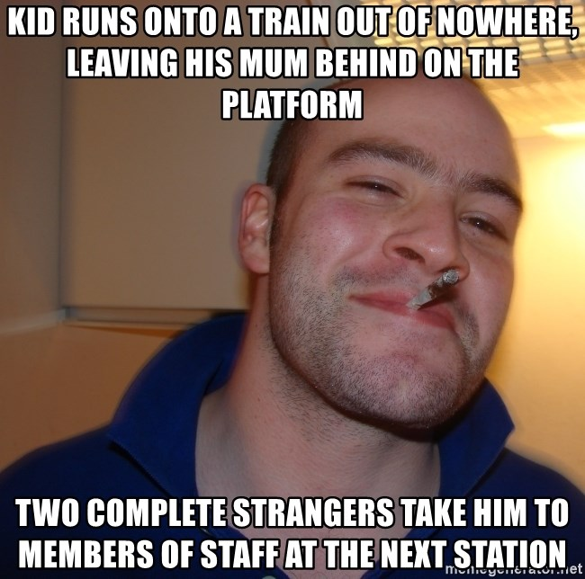 Good Guy Greg - Kid runs onto a train out of nowhere, leaving his mum behind on the platform two complete strangers take him to members of staff at the next station